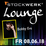 STOCKWERK LOUNGE Weiße Nacht mit DJ Bobby Evs