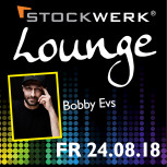 STOCKWERK SUMMER LOUNGE mit DJ Bobby Evs