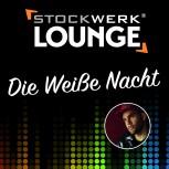 STOCKWERK LOUNGE: Die weiße Nacht