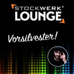 STOCKWERK LOUNGE: Vorsilvester2021